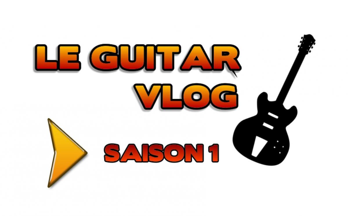 THE GUITAR VLOG SAISON 1