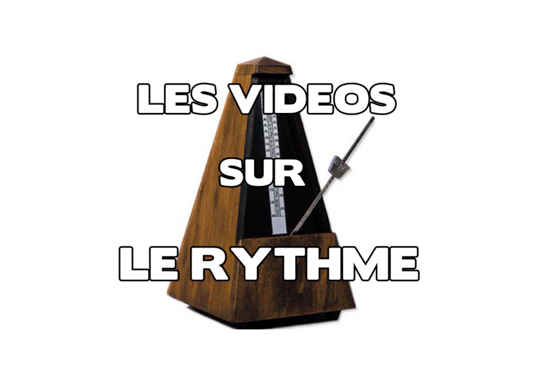 Les videos sur le rythme