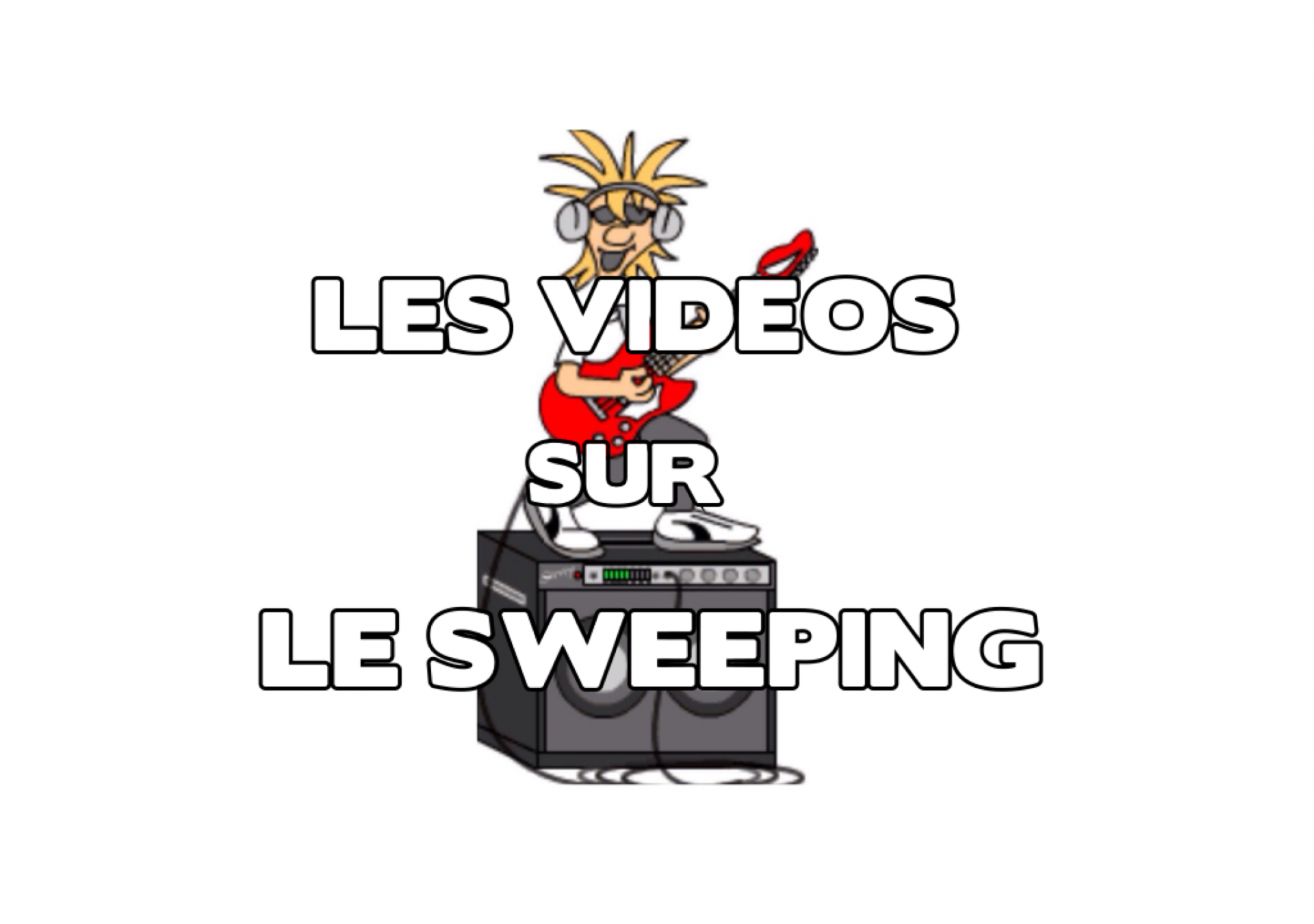 Les videos sur le sweeping