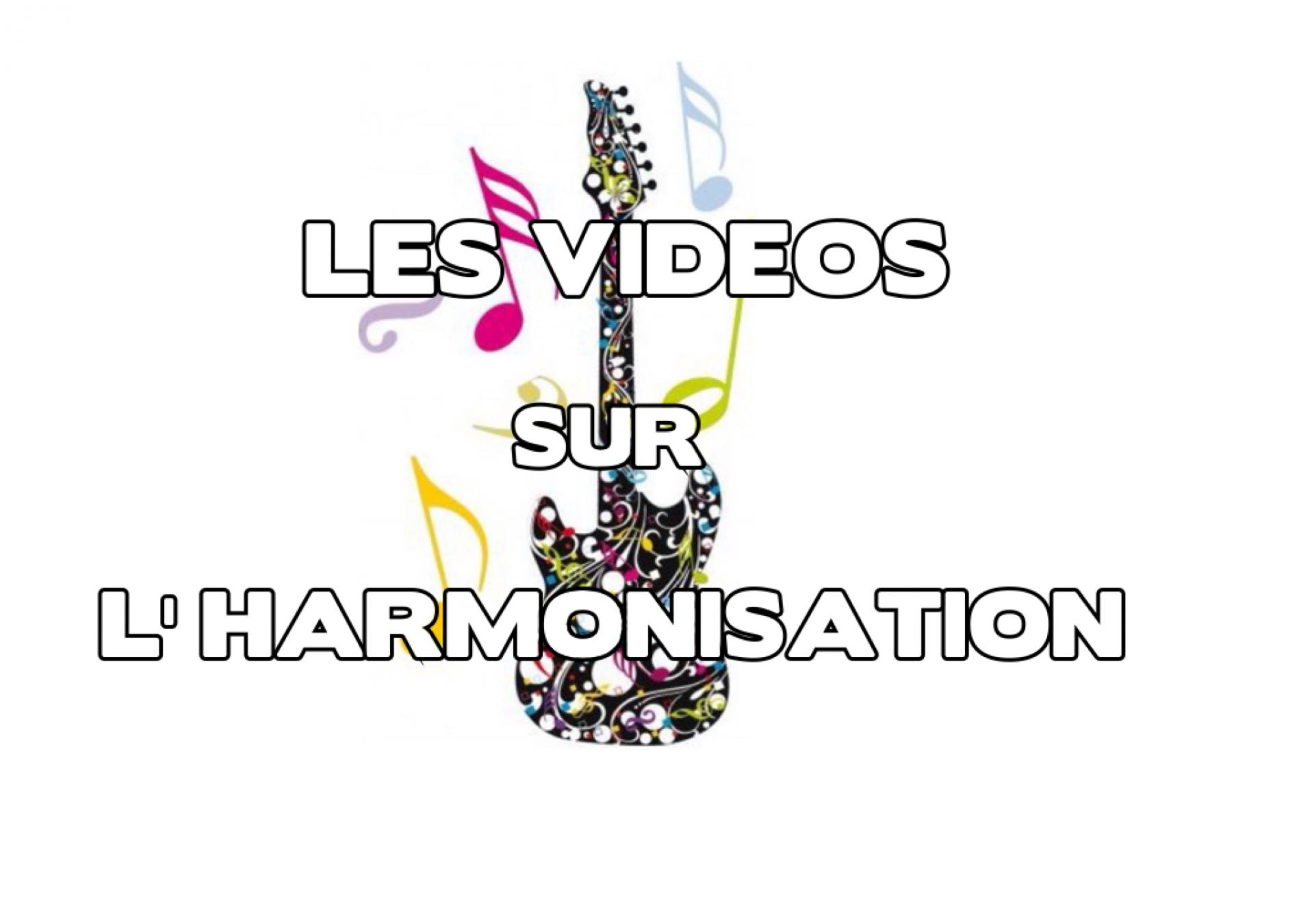 Videos sur l harmonisation