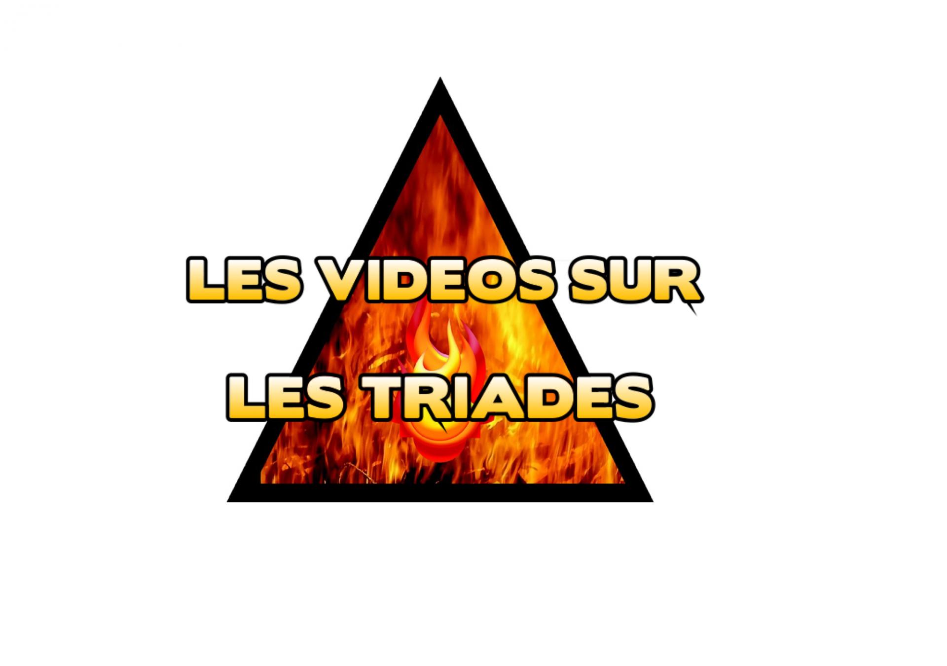 Videos sur les triades